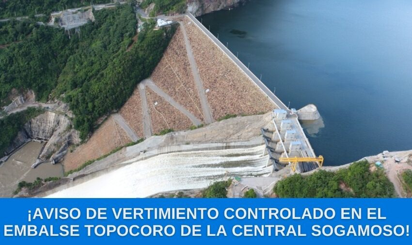 AVISO DE VERTIMIENTO CONTROLADO EN EL EMBALSE TOPOCORO DE LA CENTRAL SOGAMOSO