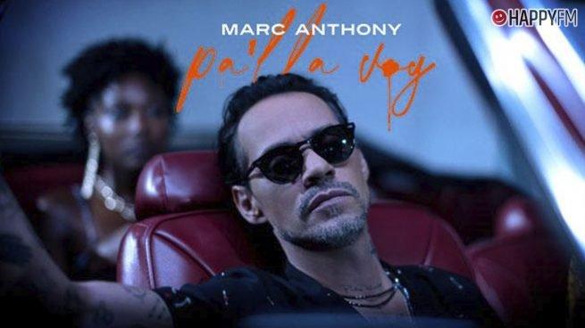 Marc Anthony, «Pa'lla voy»